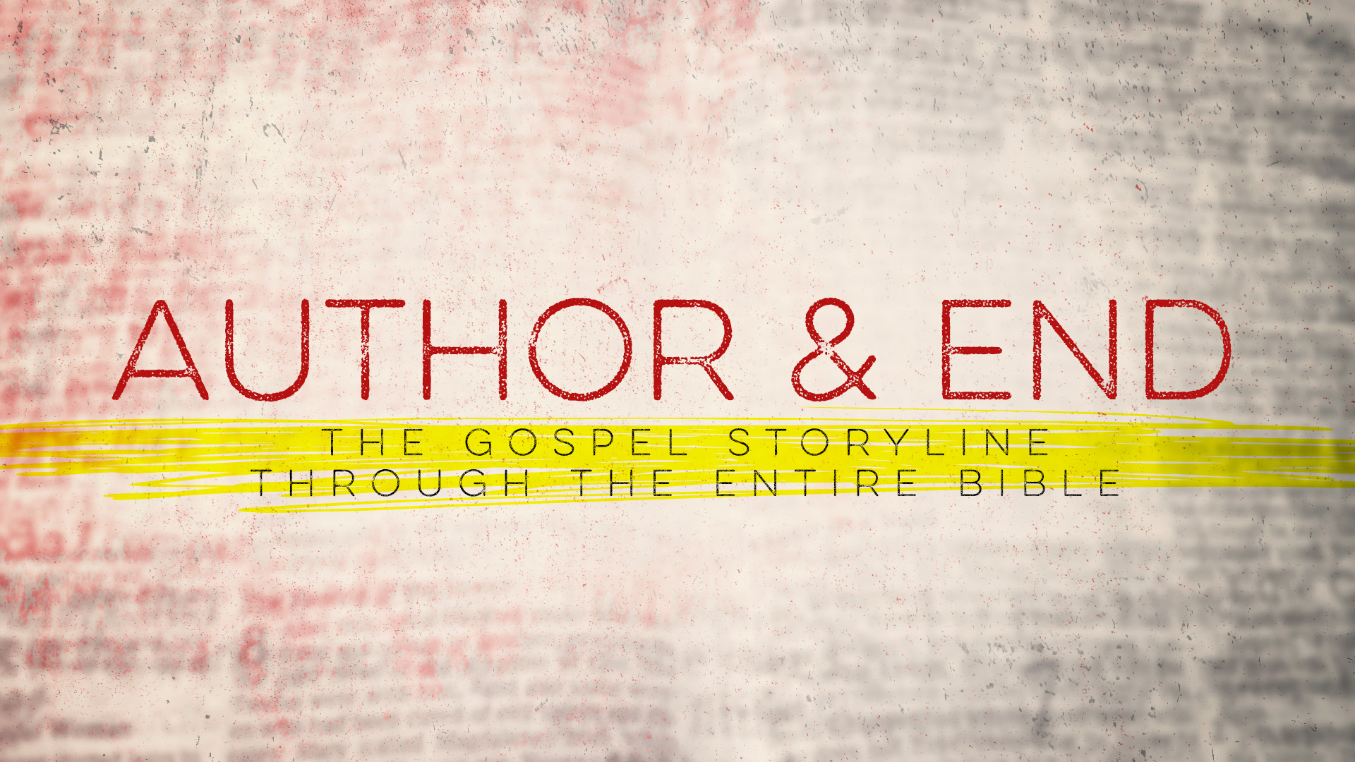 Author and End: The Gospel Throughout the Bible